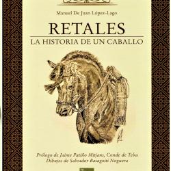 """""""RETALES, LA HISTORIA DE UN CABALLO"""". Último libro de Lolo de Juan."""